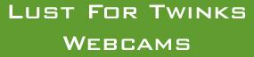 Lust for Twinks Webcams Logo